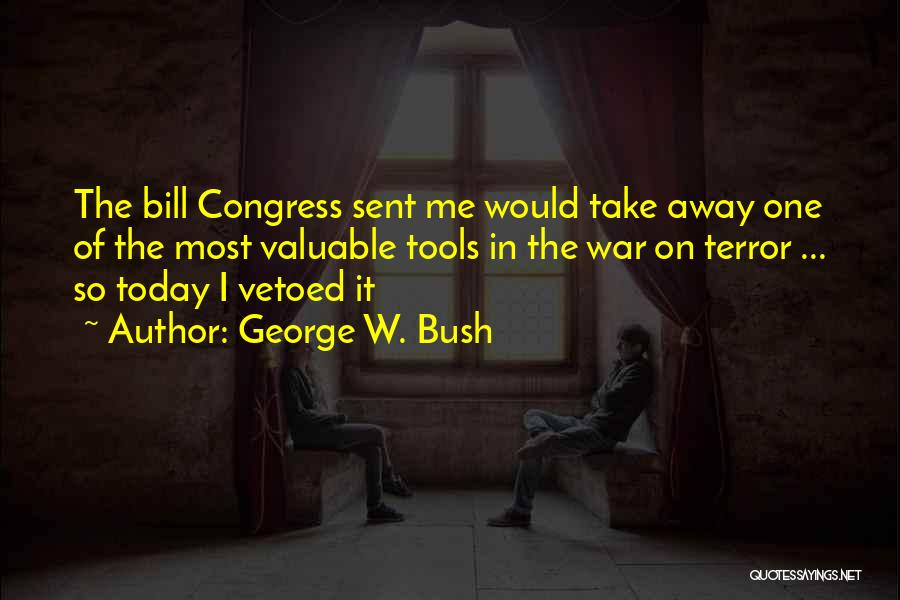 Congress Today Quotes By George W. Bush
