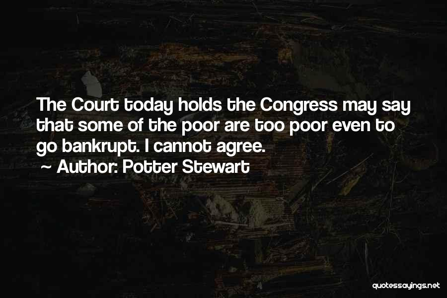 Congress Today Quotes By Potter Stewart
