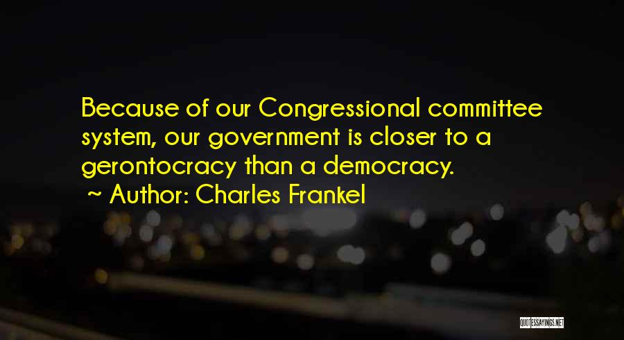 Congressional Committee Quotes By Charles Frankel