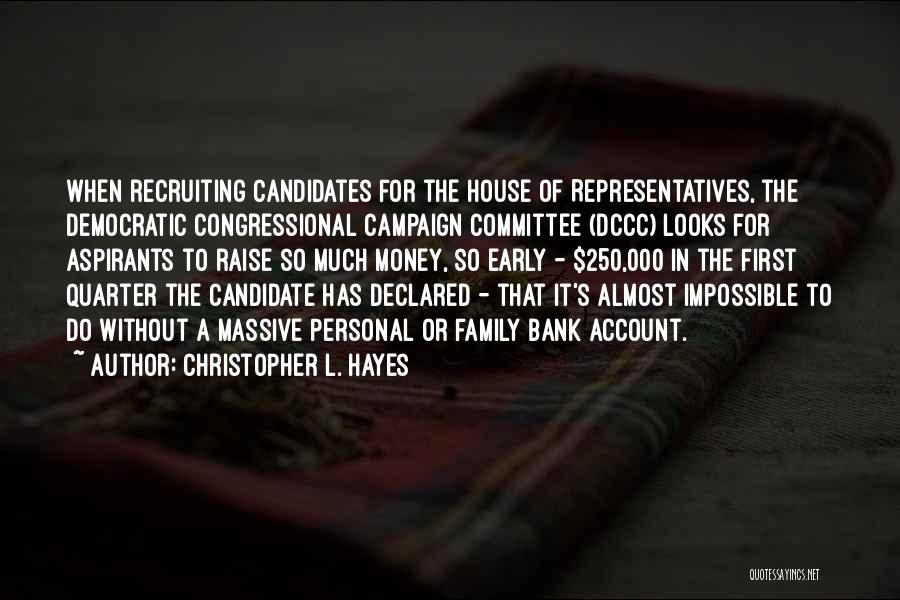 Congressional Committee Quotes By Christopher L. Hayes