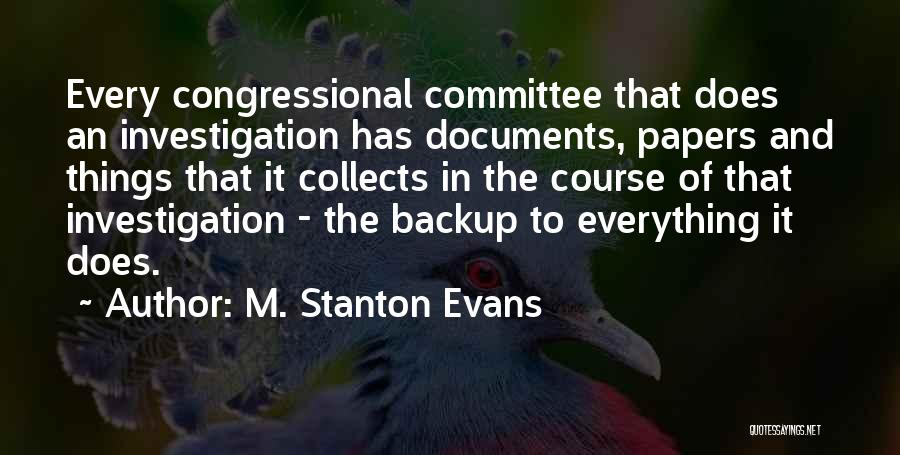 Congressional Committee Quotes By M. Stanton Evans