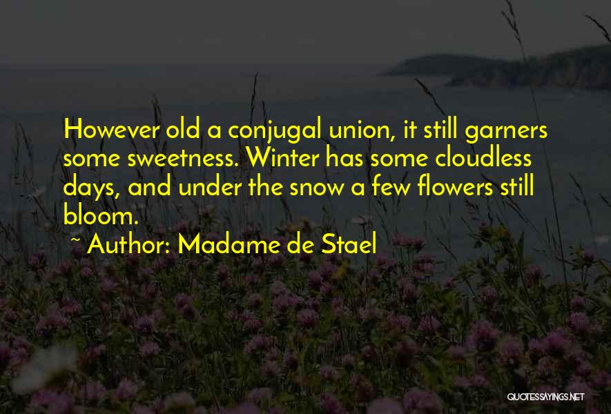 Conjugal Love Quotes By Madame De Stael