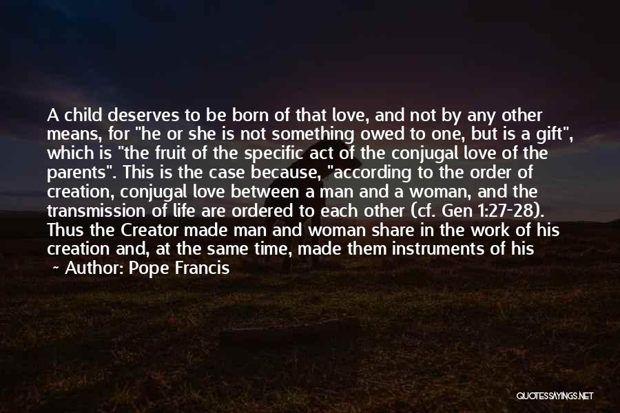 Conjugal Love Quotes By Pope Francis