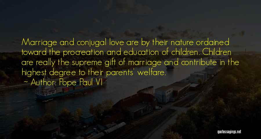 Conjugal Love Quotes By Pope Paul VI