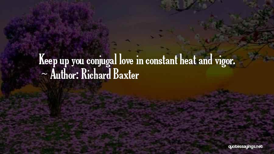 Conjugal Love Quotes By Richard Baxter