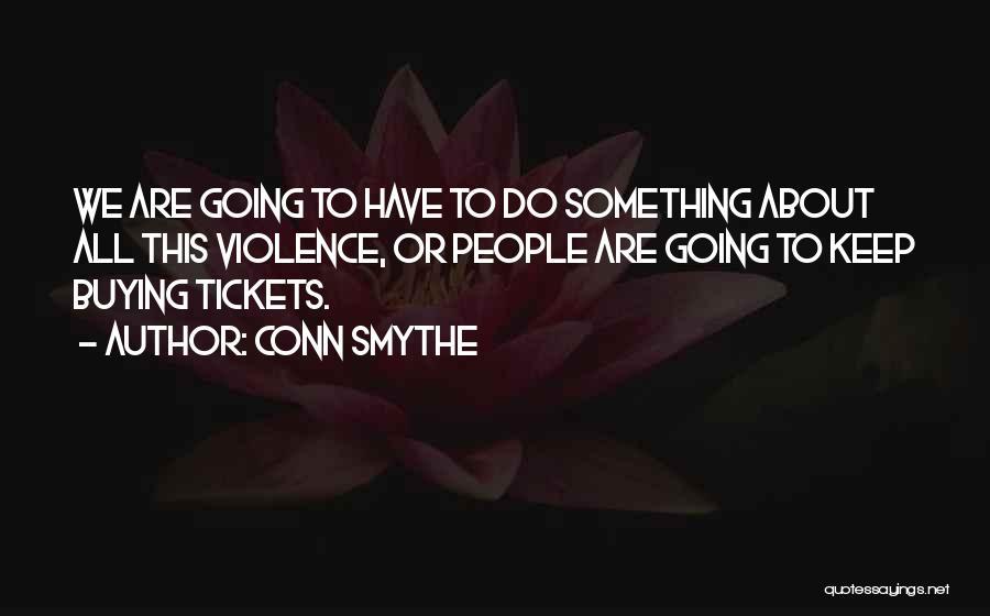 Conn Smythe Quotes 2255557