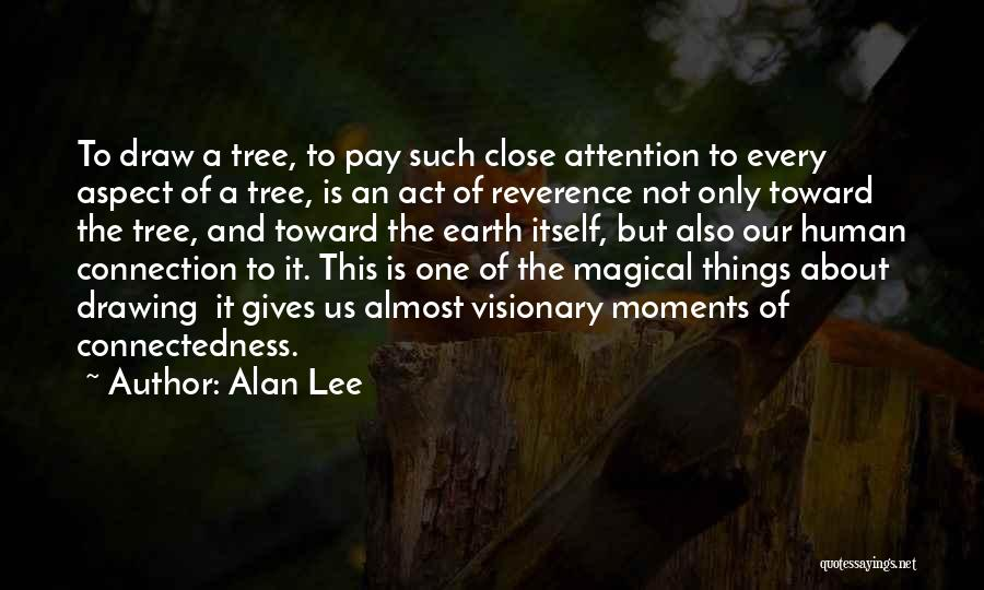 Connection To Earth Quotes By Alan Lee