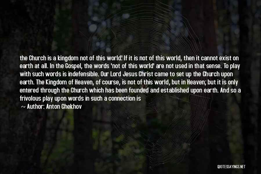 Connection To Earth Quotes By Anton Chekhov
