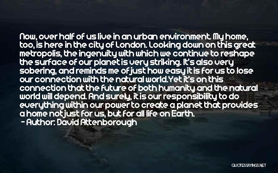 Connection To Earth Quotes By David Attenborough