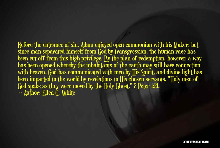 Connection To Earth Quotes By Ellen G. White