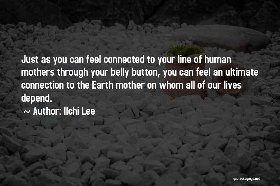 Connection To Earth Quotes By Ilchi Lee
