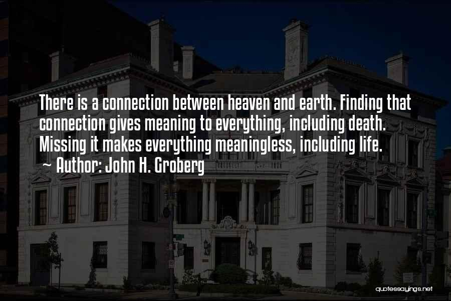 Connection To Earth Quotes By John H. Groberg