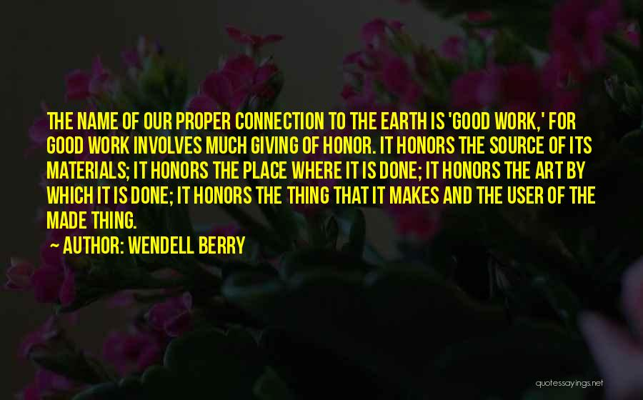 Connection To Earth Quotes By Wendell Berry