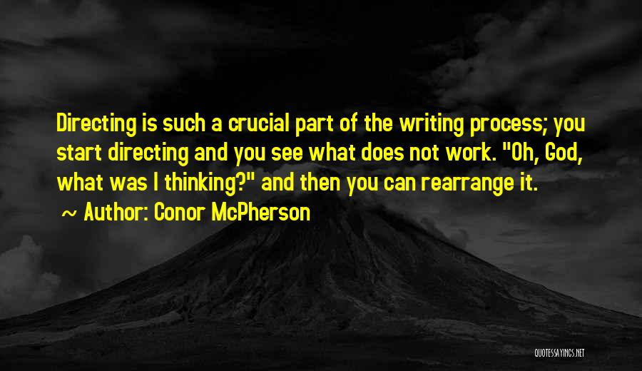 Conor McPherson Quotes 1168326
