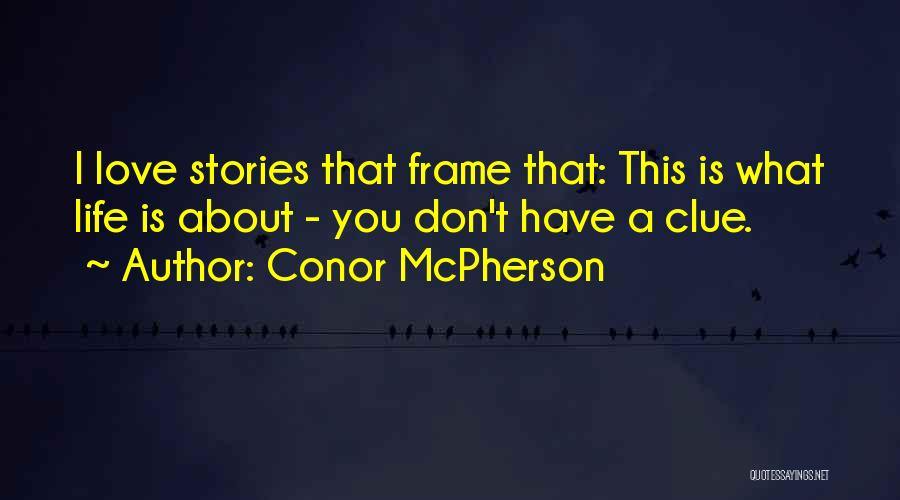 Conor McPherson Quotes 1232522