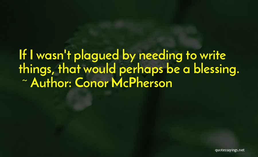 Conor McPherson Quotes 1287554