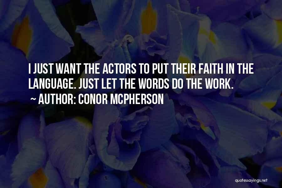 Conor McPherson Quotes 142507