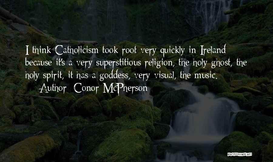 Conor McPherson Quotes 1708003