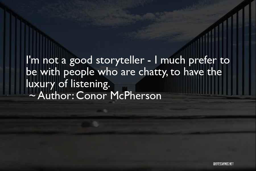 Conor McPherson Quotes 2080217