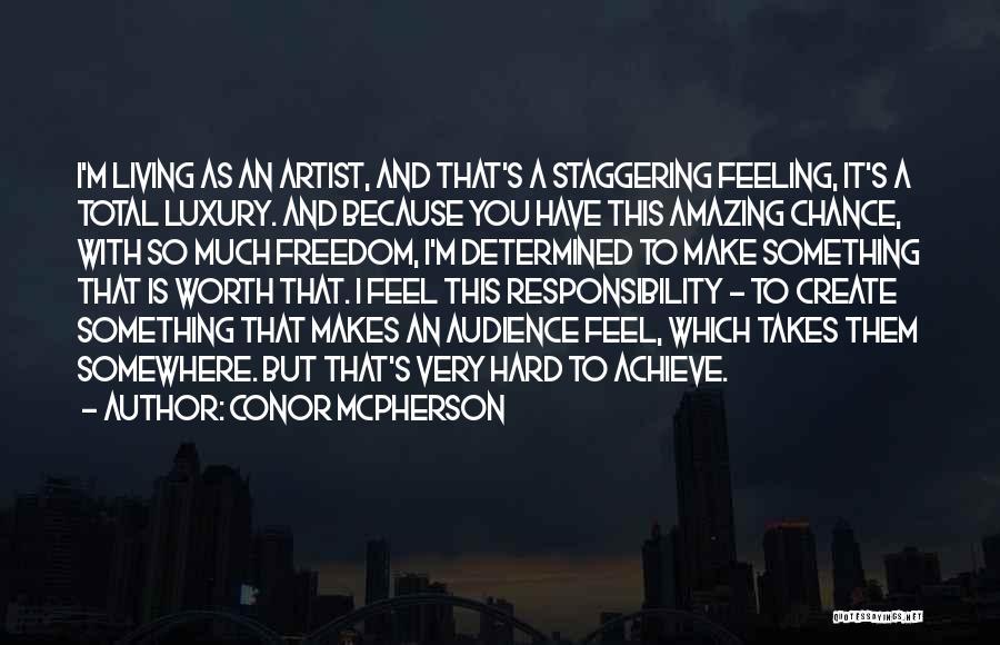 Conor McPherson Quotes 214005