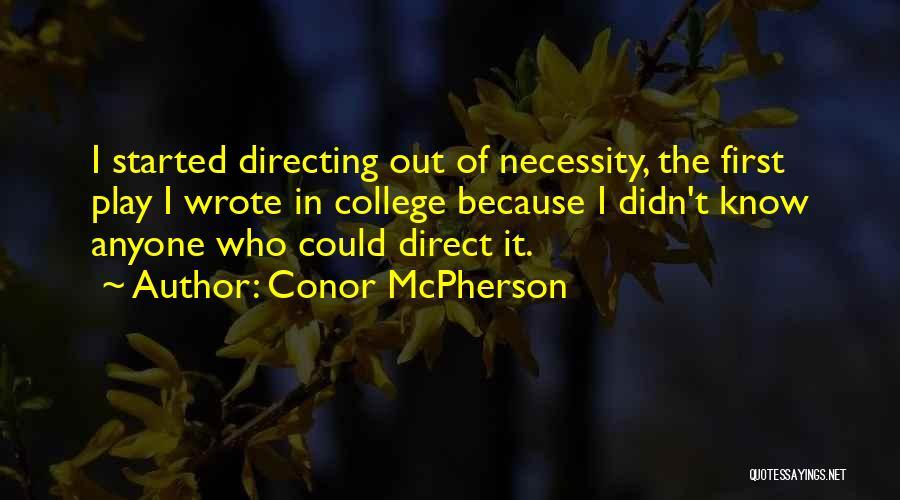 Conor McPherson Quotes 625362