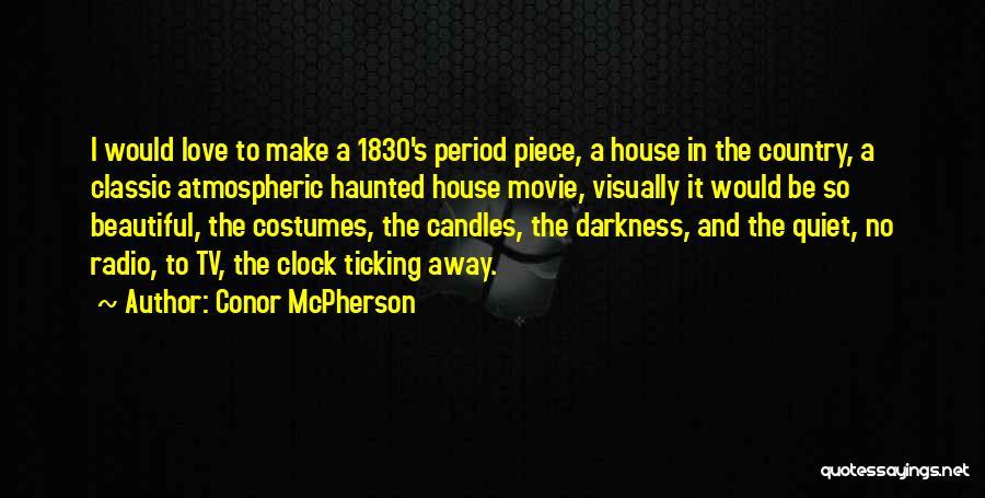 Conor McPherson Quotes 824696