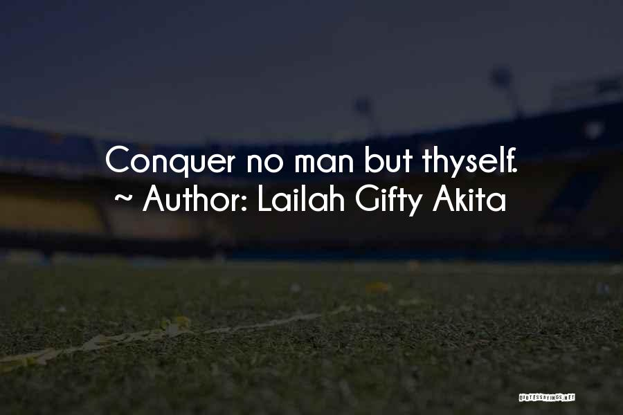 Conquer Thyself Quotes By Lailah Gifty Akita
