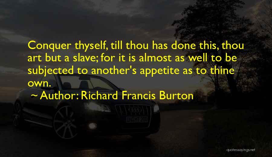 Conquer Thyself Quotes By Richard Francis Burton