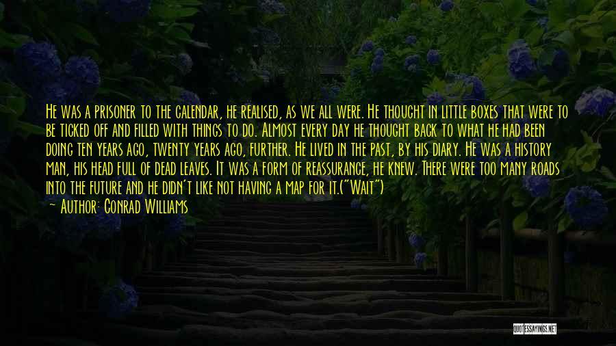 Conrad Williams Quotes 1546010