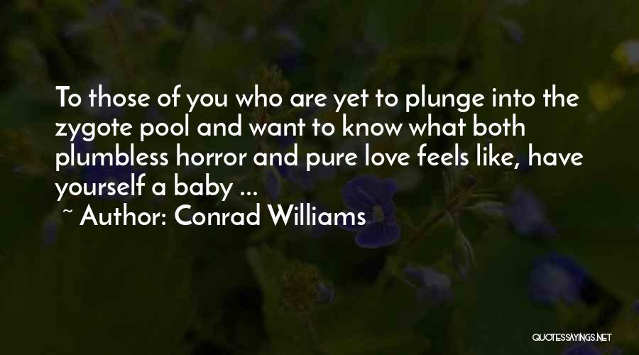 Conrad Williams Quotes 1990715