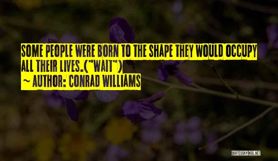 Conrad Williams Quotes 2202734