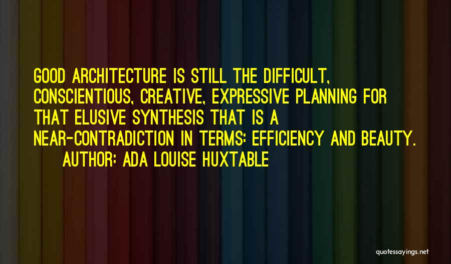 Conscientious Quotes By Ada Louise Huxtable