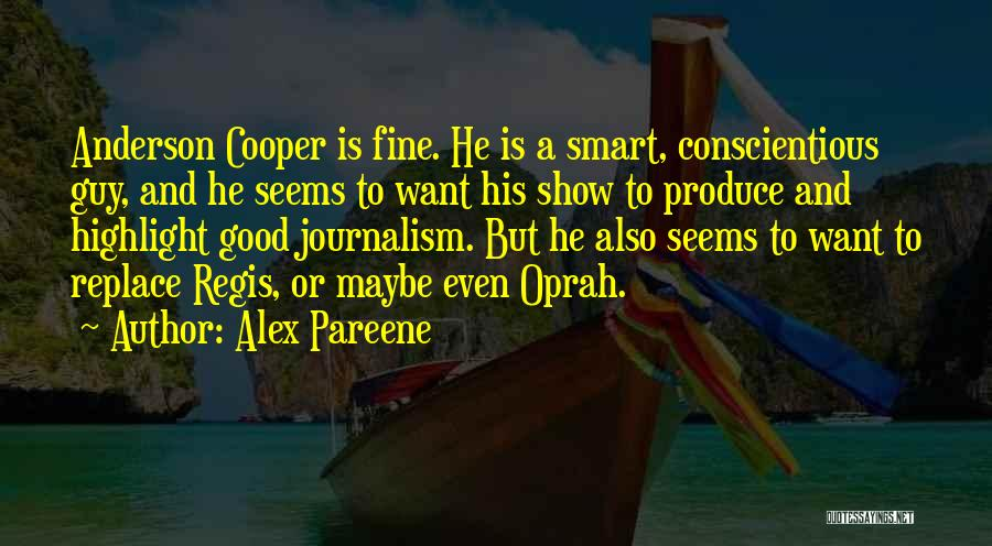 Conscientious Quotes By Alex Pareene