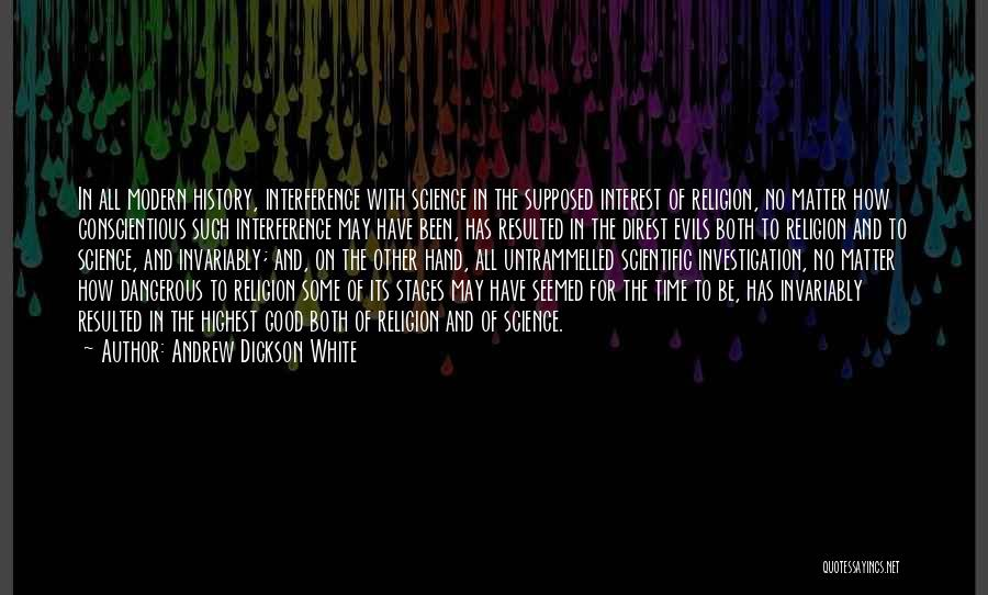 Conscientious Quotes By Andrew Dickson White