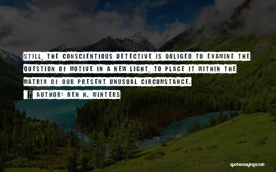 Conscientious Quotes By Ben H. Winters