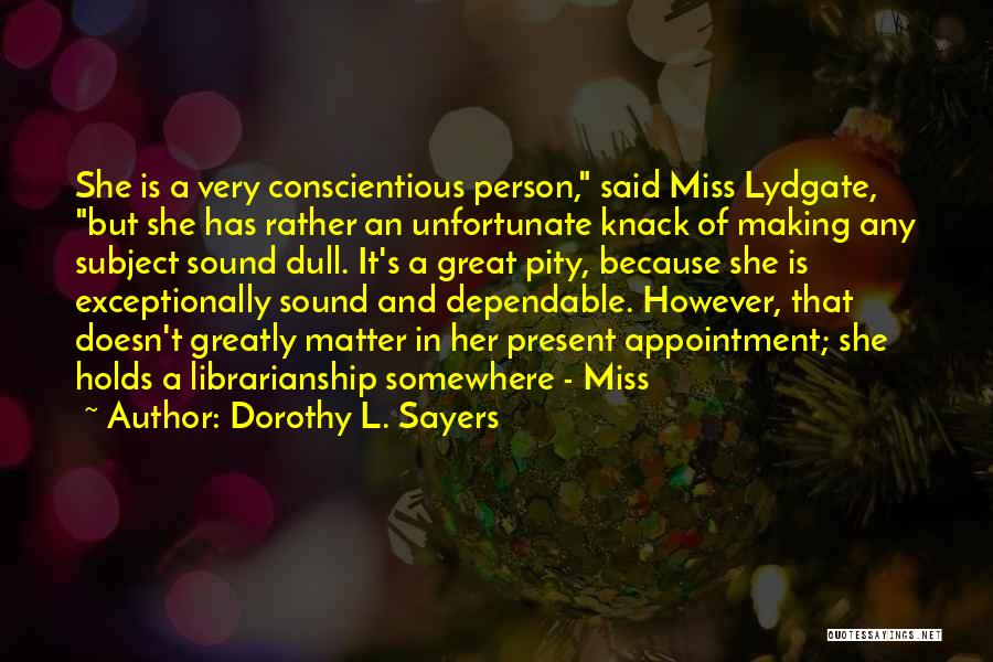 Conscientious Quotes By Dorothy L. Sayers