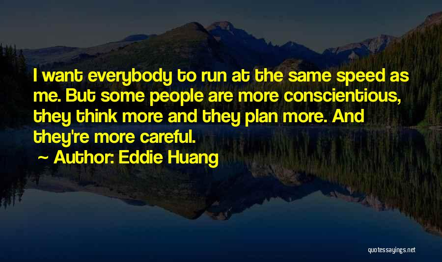 Conscientious Quotes By Eddie Huang