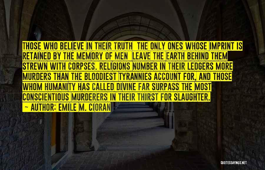 Conscientious Quotes By Emile M. Cioran