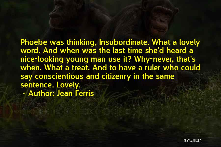 Conscientious Quotes By Jean Ferris