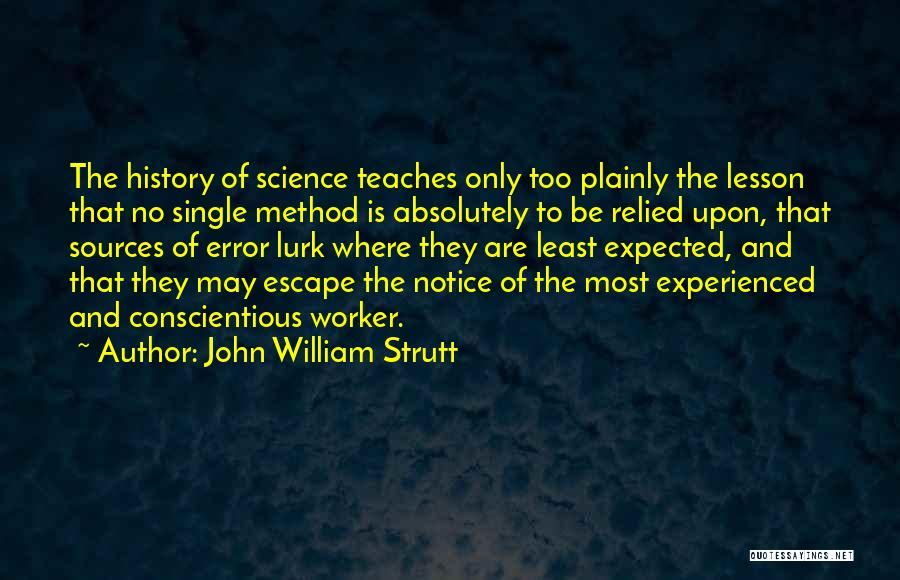 Conscientious Quotes By John William Strutt