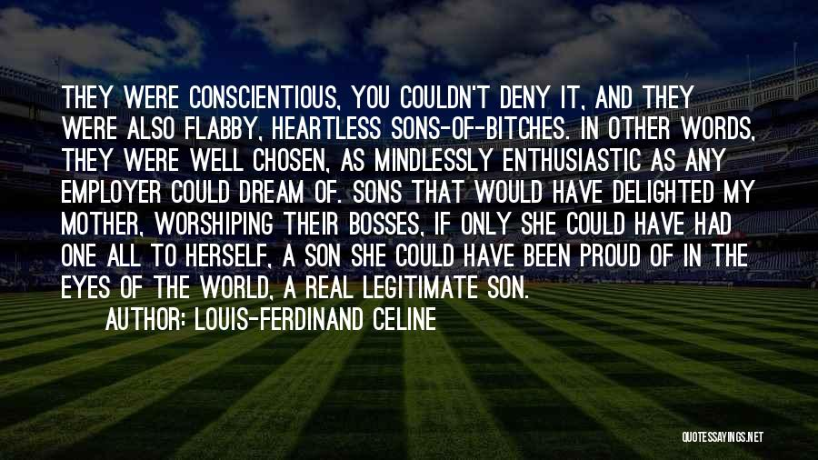 Conscientious Quotes By Louis-Ferdinand Celine