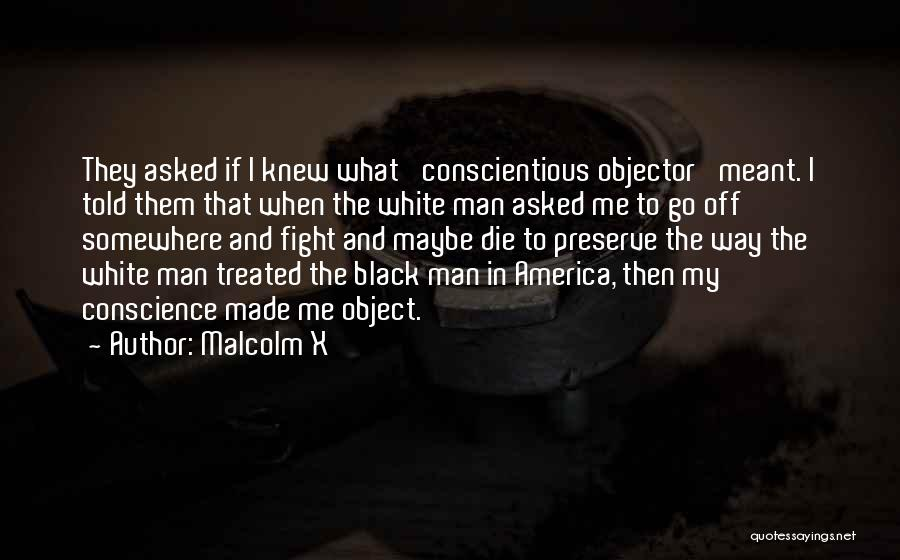 Conscientious Quotes By Malcolm X