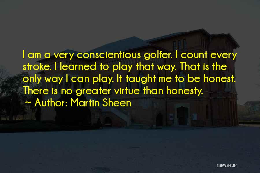 Conscientious Quotes By Martin Sheen