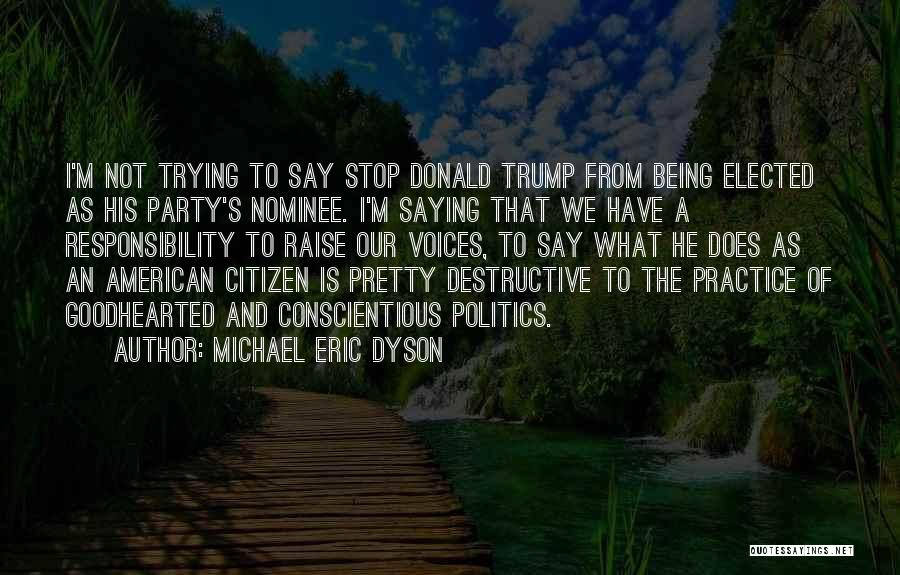 Conscientious Quotes By Michael Eric Dyson