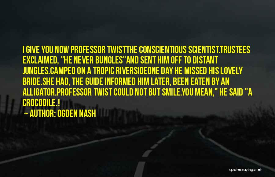 Conscientious Quotes By Ogden Nash
