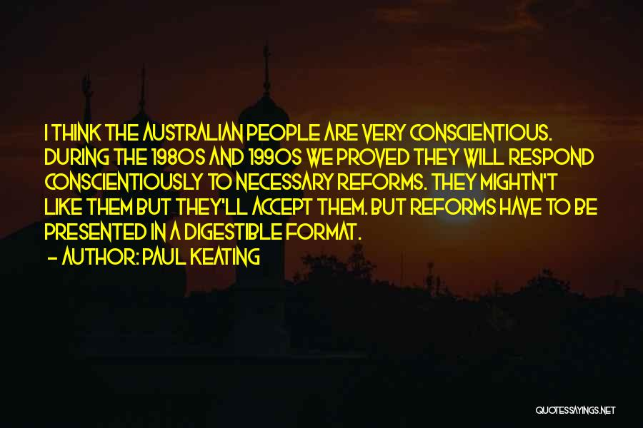 Conscientious Quotes By Paul Keating