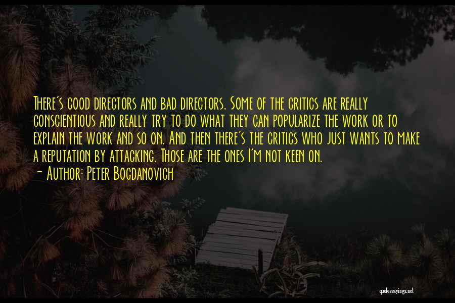Conscientious Quotes By Peter Bogdanovich