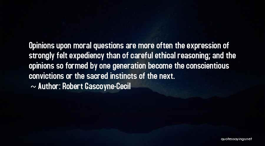 Conscientious Quotes By Robert Gascoyne-Cecil