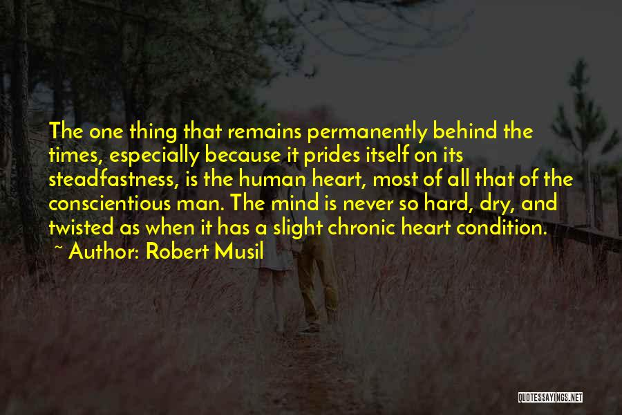 Conscientious Quotes By Robert Musil