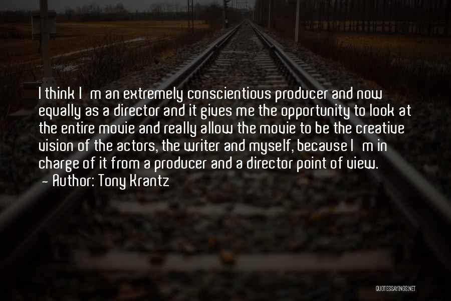 Conscientious Quotes By Tony Krantz
